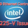 Intel Ethernet Controller I225-V - Issue