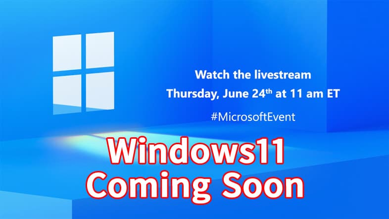 Windows11 Coming Soon